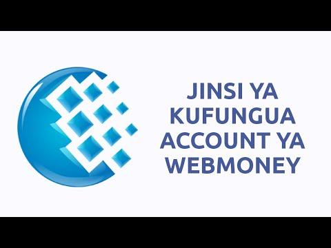 Jinsi Ya Kufungua Webmoney Account(How To Open Webmoney Account)