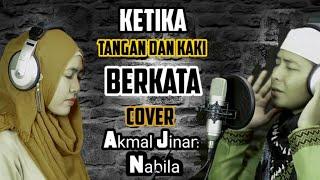 Ketika Tangan Dan Kaki Berkata  Cover Akmal jinan Feat Nabila Elok Hizbiyyah(Voice Of Ramadhan Gtv