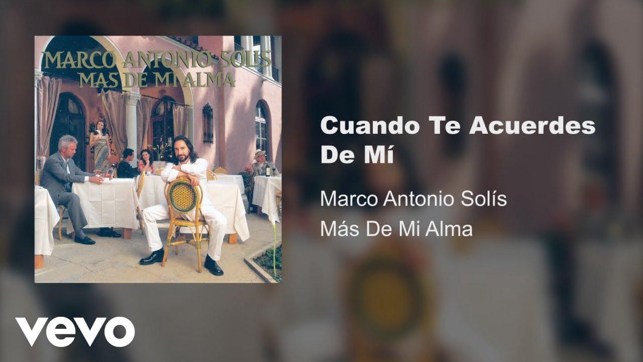 Marco Antonio Solís - Cuando Te Acuerdes De Mi (Audio)