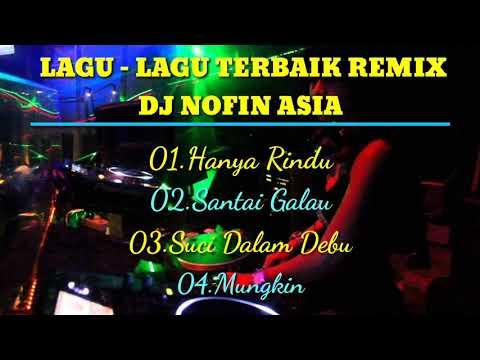4 LAGU REMIX TERBAIK 2019 || DJ NOFIN ASIA  #PART 2