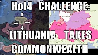 Hearts of Iron 4 Challenge: Lithuania retakes the Polish-Lithuanian Commonwealth