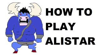 A Glorious Guide on How to Play Alistar