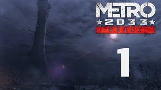 Metro 2033 Redux - Прохождение игры на русском - Пролог [#1]   PC
