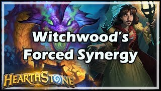 [Hearthstone] Witchwood's Forced Synergy