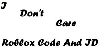 Ed Sheeran & Justin Bieber - I Don't Care Roblox Code And ID