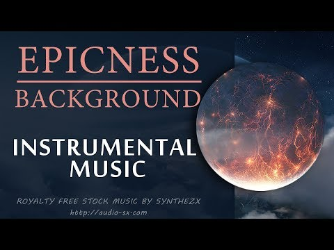 EPICNESS BACKGROUND  / Background music / ROYALTY FREE stock music by Synthezx