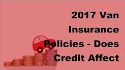 2017 Van Insurance Policies  | Does Credit Affect Insurance Rates