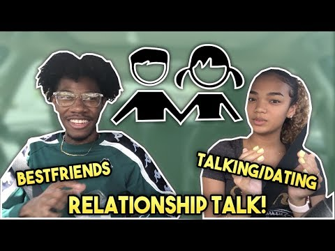 Relationship Talk: Difference Between Talking/Dating & Having Best Friends