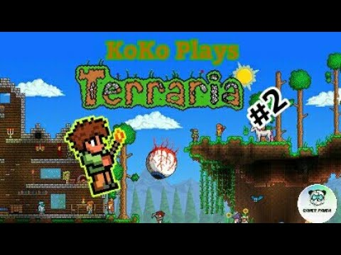 "KoKo Plays: ""Terraria"" Ep.#2 ""One step at a Time"""