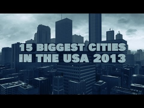Top 15 Biggest Cities in the USA 2013