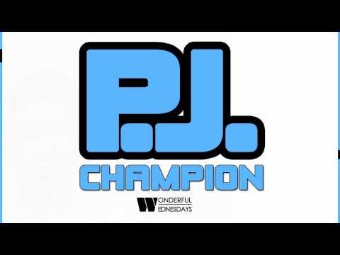 P.J. - Champion (Prod. Noodlebreak) WONDERFUL WEDNESDAYS Pt. 6