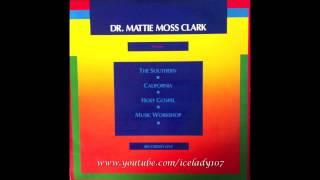 """Dr. Mattie Moss Clark Presents The SCHGMW """"Caught Up To Meet Him"""""""