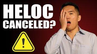 HELOC Canceled?! (BREAKING NEWS)