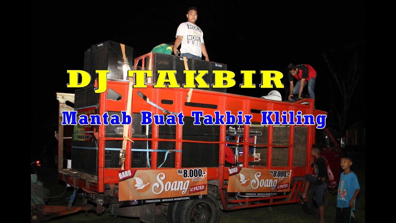 DJ TAKBIR KELILING Pas Mantap Buat Malam Idul Fitri - YouTube