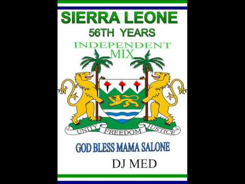SIERRA LEONE MUSIC 2017 (56 YEARS INDEPENDENT MEGAMIX BY DJ MED