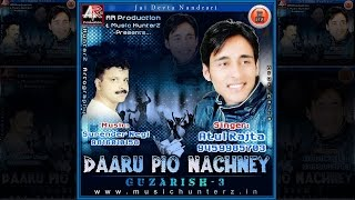 Daaru Pio Nachney By Atul Rajta | Guzarish-3 | Latest Pahari Nati Mp3 Song | Music HunterZ