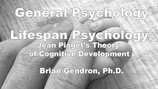 Lifespan Psychology - Piaget