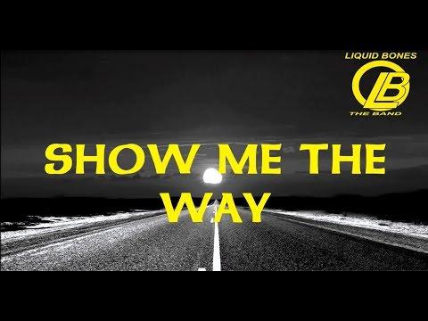 """Show me the way"" - Lyrics-Video by  Liquid-Bones"