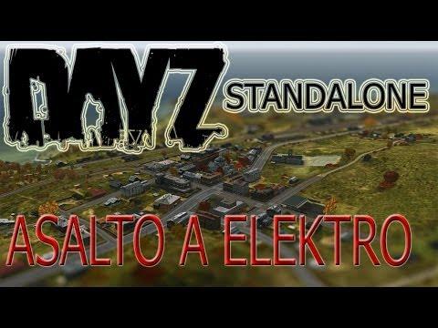 DayZ Standalone | ASALTO A ELEKTRO