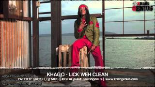 Khago - Lick Weh Clean [Free Spirit Riddim] April 2013
