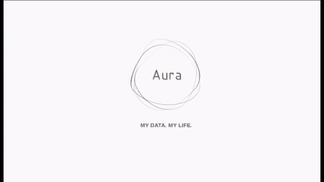 Meet Aura - MY DATA. MY LIFE