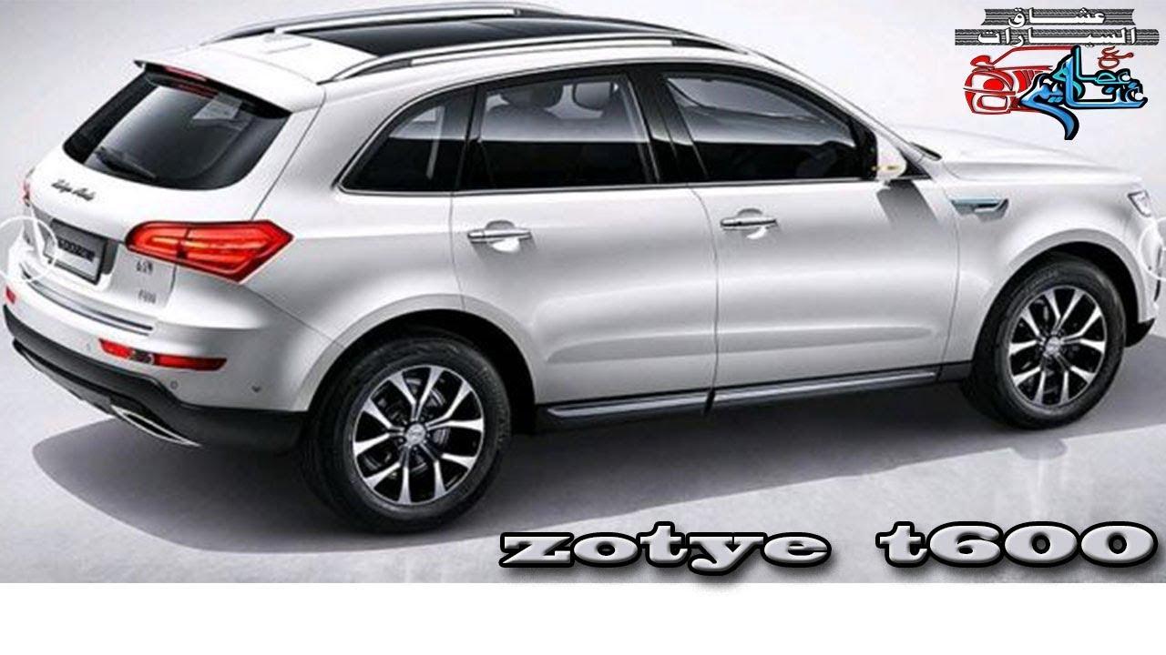 استعراض سريع للسياره زوتى Quick Review For Zotye T600 Youtube