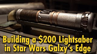 We Built a $200 Lightsaber at Star Wars: Galaxy's Edge | Disneyland & Walt Disney World