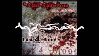 [BL004] Brian Brainstorm - Lust 4 Blood