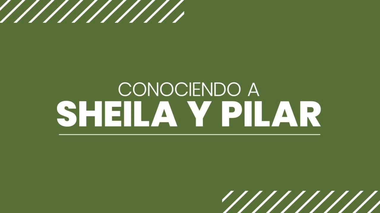 Conoce a SHEILA & PILAR