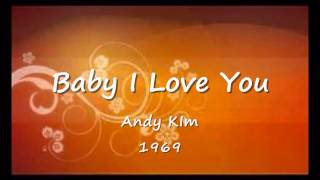 Baby I Love You - Andy Kim - 1969