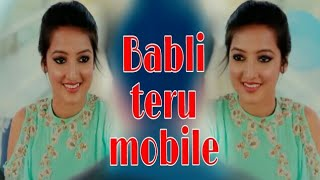 BABLI TERU MOBILE// latest garhwali song mix 2017