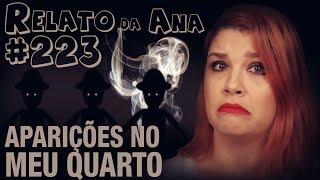 Aparições no meu Quarto - RELATO DA ANA! (#223 - Histórias Assombradas!)