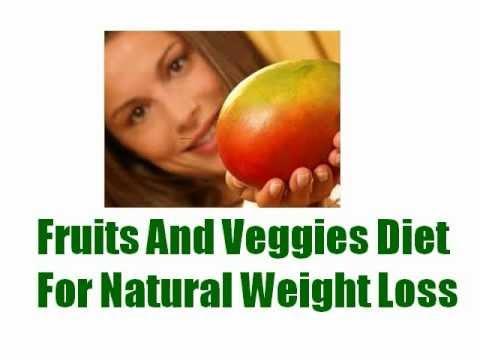 Natural Weight Loss With Fruits And Vegetable Diet