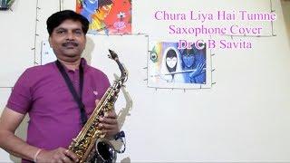 Chura Liya Hai Tumne Jo Dil Ko Saxophone Cover Dr C B Savita