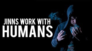 HOW JINNS WORK WITH HUMANS