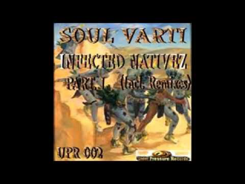 Soul Varti - Infected Nativez (Main Afriki Mix).wmv