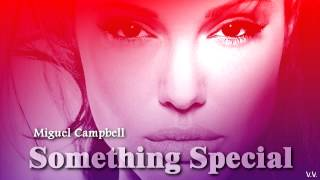 Something Special - Miguel Campbell  [HD]
