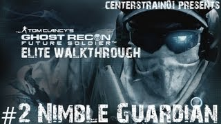Ghost Recon: Future Soldier - Elite Walkthrough - Part 2 - Nimble Guardian