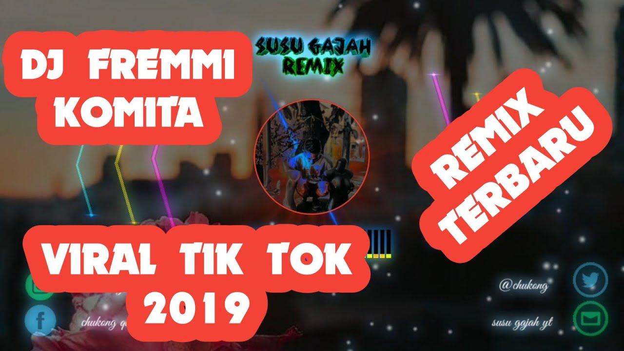 DJ FremMi Komita Remix Fullbass Viral Tik Tok 2019