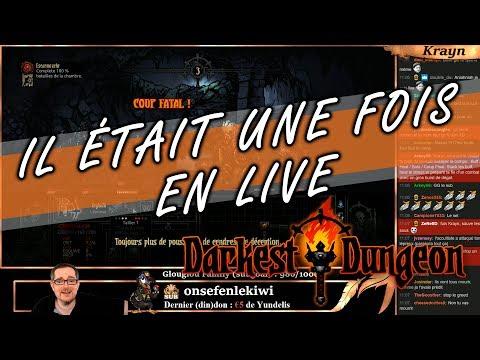 Il était une fois en Live :  ça pique sur DARKEST DUNGEON !