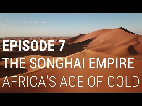 7. The Songhai Empire - Africa's Age of Gold