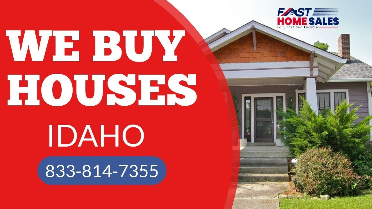 We Buy Houses Idaho - CALL 833-814-7355