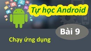 Học lập trình Android - Bài 09 Chạy ứng dụng