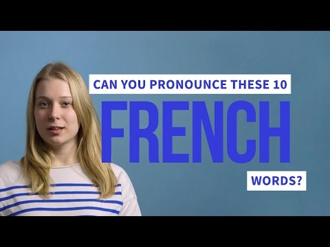 download Can You Pronounce These 10 French Words?