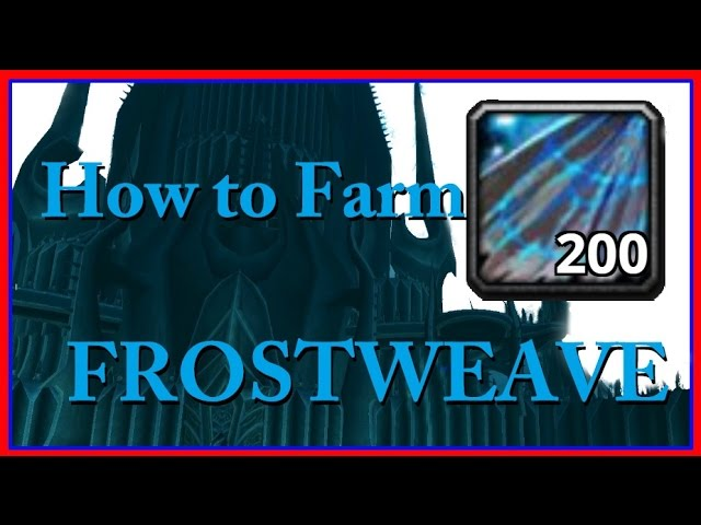 How To Farm Frostweave Cloth 1 250 Frostweave Per Hour In Wow Youtube