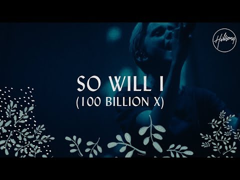 So Will I 100 Billion X  Hillsong Worship