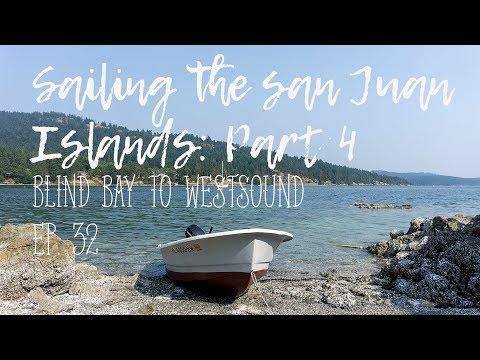 Cruising The San Juan Islands: Part 4 Ep. 32 (Sailing)