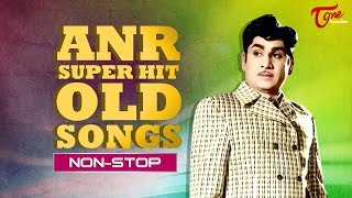 ANR Non Stop Hits | Super Hit Old Telugu Songs Collection - OldSongsTelugu