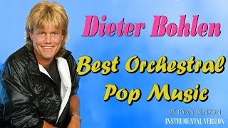 Dieter Bohlen - Best Orchestral Pop Music...