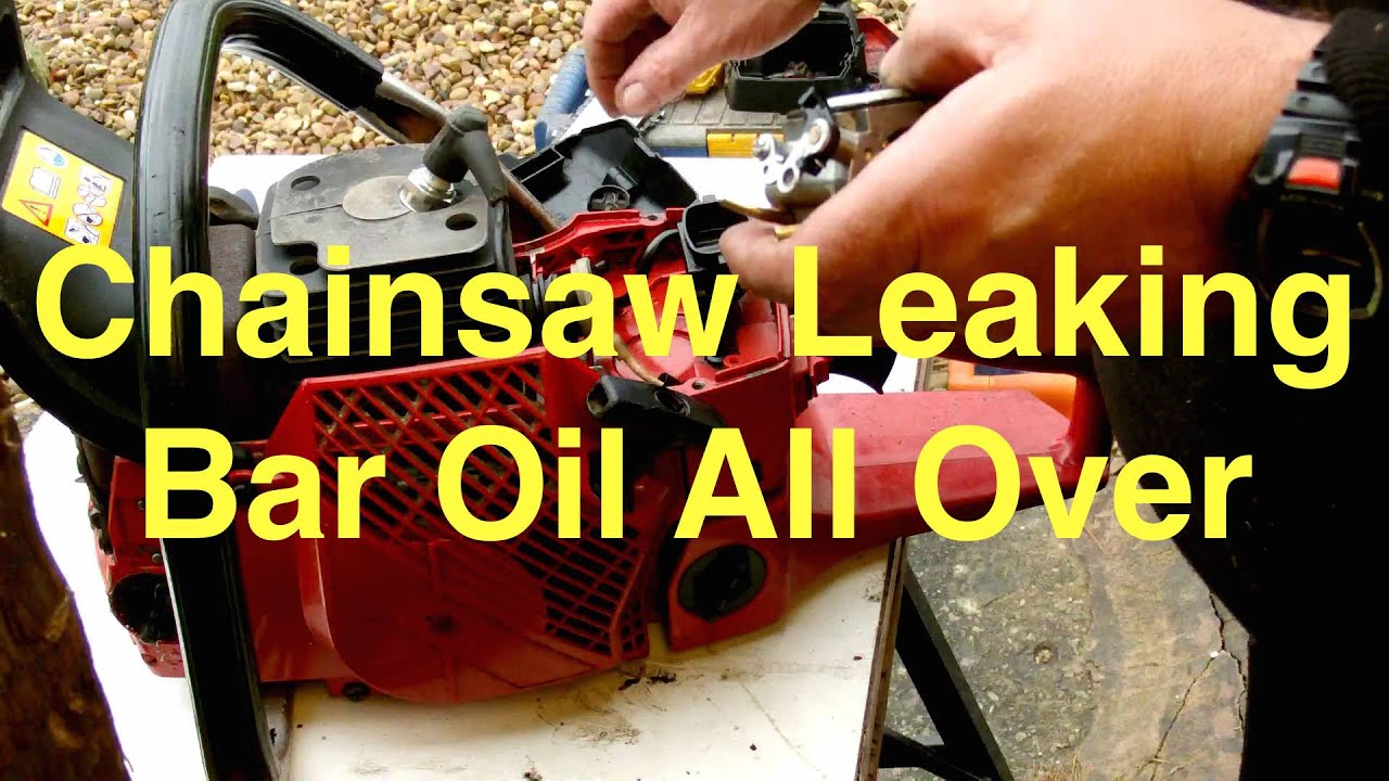 Chainsaw Leaking Bar Oil All Over The Place Repair Youtube